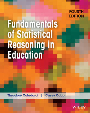 Fundamentals of Statistical Reasoning in Education, 4th Edition
