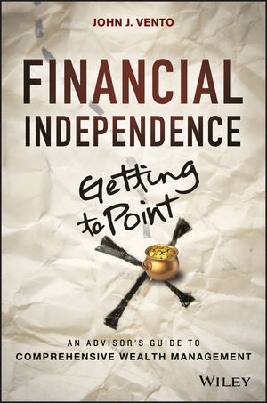 Book Cover Image for Financial Independence (Getting to Point X): An Advisor's Guide to Comprehensive Wealth Management