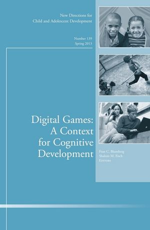 Digital Games: A Context for Cognitive Development: New Directions for Child and Adolescent Development, Number 139 (1118641019) cover image
