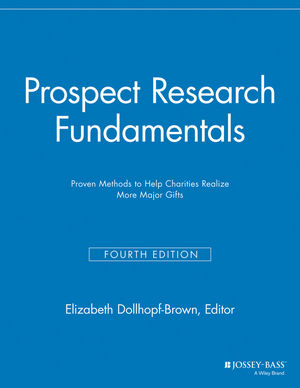 Prospect Research Fundamentals: Proven Methods to Help Charities Realize More Major Gifts, 4th Edition