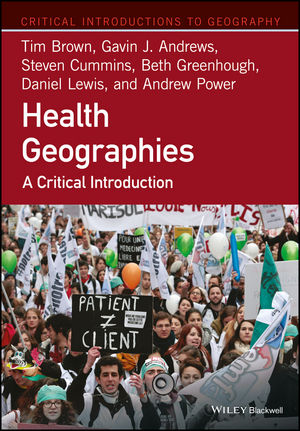 Health Geographies: A Critical Introduction (1118739019) cover image