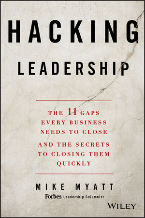 Hacking Leadership: The 11 Gaps Every Business Needs to Close and the Secrets to Closing Them Quickly (1118817419) cover image