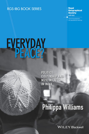 Everyday Peace?: Politics, Citizenship and Muslim Lives in India (1118837819) cover image