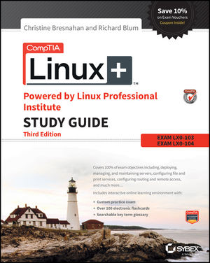 CompTIA Linux+ Powered by Linux Professional Institute Study Guide: Exam LX0-103 and Exam LX0-104 , 3rd Edition