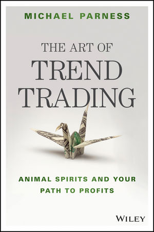 The Art of Trend Trading: Animal Spirits and Your Path to Profits