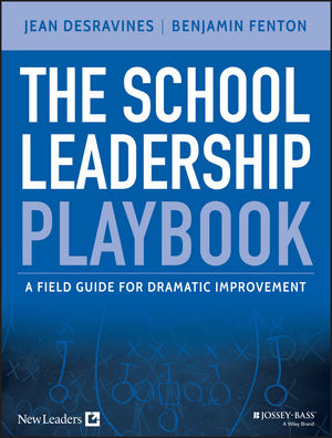 The School Leadership Playbook: A Field Guide for Dramatic Improvement (1119044219) cover image