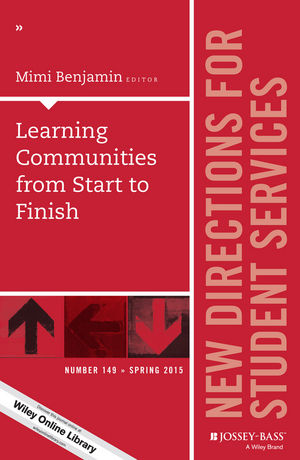 Learning Communities from Start to Finish: New Directions for Student Services, Number 149