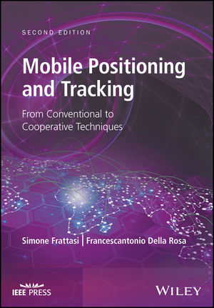 Mobile Positioning and Tracking: From Conventional to Cooperative Techniques, 2nd Edition