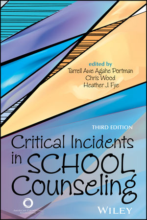 Critical Incidents in School Counseling, 3rd Edition