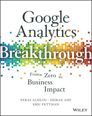 Google Analytics Breakthrough: From Zero to Business Impact (1119144019) cover image