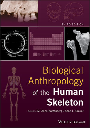 Biological Anthropology of the Human Skeleton, 3rd Edition