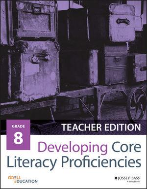 Developing Core Literacy Proficiencies, Grade 8, Teacher Edition