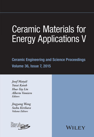 Ceramic Materials for Energy Applications V: A Collection of Papers Presented at the 39th International Conference on Advanced Ceramics and Composites, Volume 36, Issue 7 (1119211719) cover image