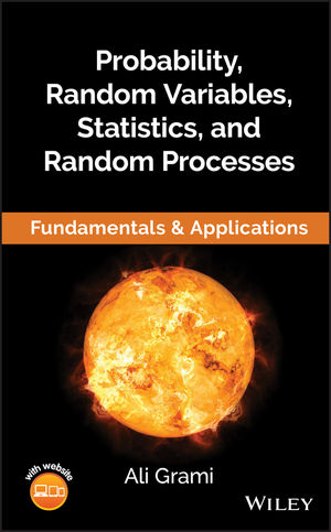 Probability, Random Variables, Statistics, and Random Processes: Fundamentals & Applications