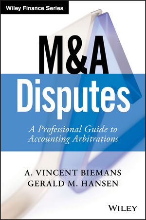 M&A Disputes: A Professional Guide to Accounting Arbitrations (1119331919) cover image