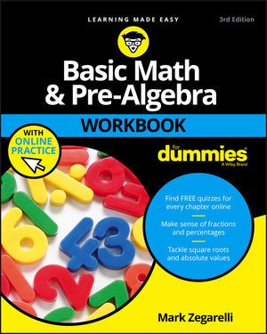 Basic Math and Pre-Algebra Workbook For Dummies, 3rd Edition