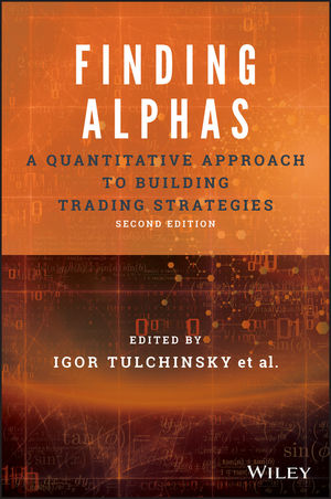 Finding Alphas: A Quantitative Approach to Building Trading Strategies, 2nd Edition