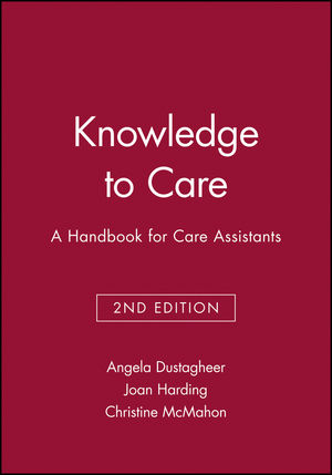 Knowledge to Care: A Handbook for Care Assistants