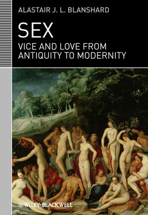 Sex: Vice and Love from Antiquity to Modernity (1405122919) cover image