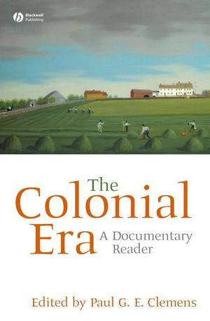 The Colonial Era: A Documentary Reader