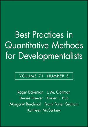 Best Practices in Quantitative Methods for Developmentalists, Volume 71, Number 3