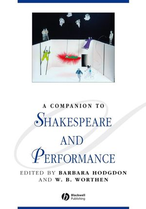 A Companion to Shakespeare and Performance (1405188219) cover image