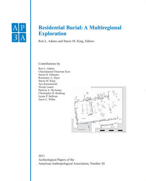 Archeological Papers of the American Anthropological Association, Volume 20, Residential Burial: A Multiregional Exploration (1444350919) cover image