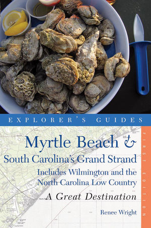 Explorer's Guide Myrtle Beach & South Carolina's Grand Strand: A Great Destination