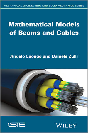 Mathematical Models of Beams and Cables
