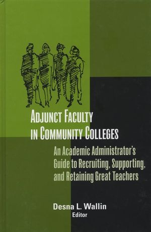 Adjunct Faculty in Community Colleges: An Academic Administrator
