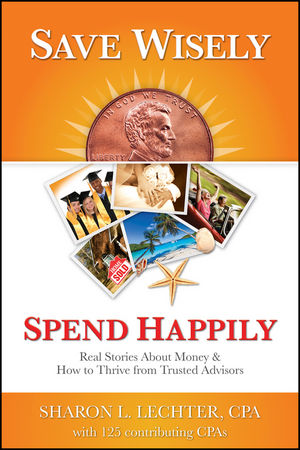 Save Wisely, Spend Happily: Real Stories About Money and How to Thrive From Trusted Advisors (1937351319) cover image