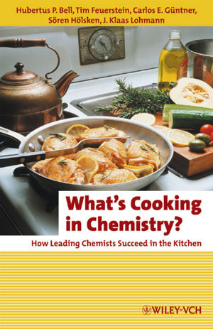 What's Cooking in Chemistry?: How Leading Chemists Succeed in the Kitchen, 2nd Edition