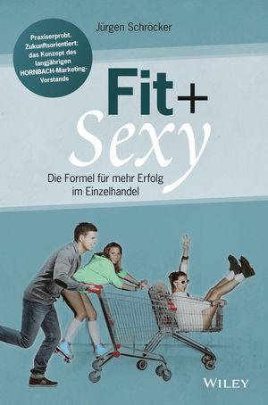 Fit & sexy: Die Formel für mehr Erfolg im Einzelhandel