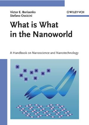 What is What in the Nanoworld: A Handbook on Nanoscience and Nanotechnology (3527618619) cover image