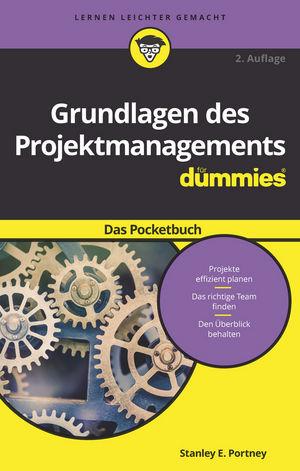Grundlagen des Projektmanagements für Dummies Das Pocketbuch, 2. Auflage