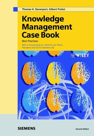 Knowledge Management Case Book: Siemens Best Practises, 2nd Edition, 2002