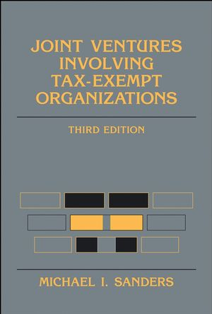Joint Ventures Involving Tax-Exempt Organizations, 3rd Edition (047003761X) cover image