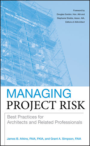 Managing Project Risk: Best Practices for Architects and Related Professionals