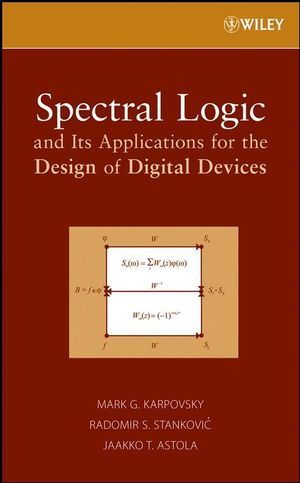 Spectral Logic and Its Applications for the Design of Digital Devices (047028921X) cover image