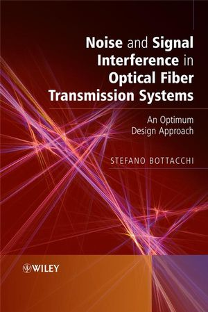 Noise and Signal Interference in Optical Fiber Transmission Systems: An Optimum Design Approach (047051681X) cover image