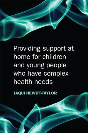 Providing Support at Home for Children and Young People who have Complex Health Needs (047051731X) cover image