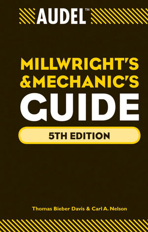 Audel Millwrights and Mechanics Guide, 5th Edition