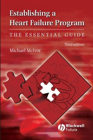 Establishing a Heart Failure Center: The Essential Guide, 3rd Edition (047076631X) cover image