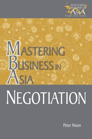 Negotiation Mastering Business in Asia (047082171X) cover image