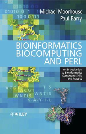 Bioinformatics Biocomputing and Perl: An Introduction to Bioinformatics Computing Skills and Practice