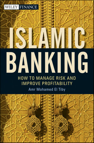 Islamic Banking: How to Manage Risk and Improve Profitability (047093011X) cover image