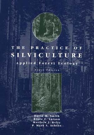 The Practice of Silviculture: Applied Forest Ecology, 9th Edition (047110941X) cover image