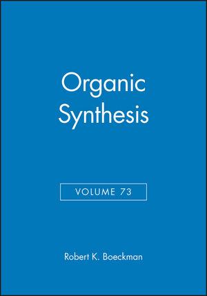 Organic Synthesis, Volume 73