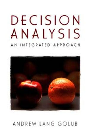 Decision Analysis: An Integrated Approach