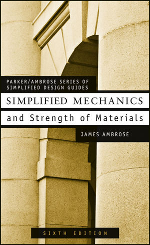 Simplified Mechanics and Strength of Materials, 6th Edition